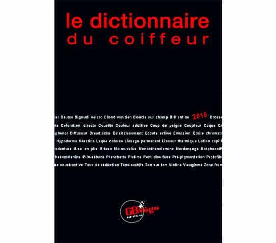 Le dictionnaire du coiffeur 3000 définitions de la coiffure par Culture Coiffure